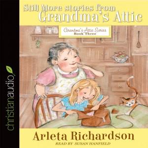 Still More Stories from Grandma's Attic (Grandma's Attic Series)