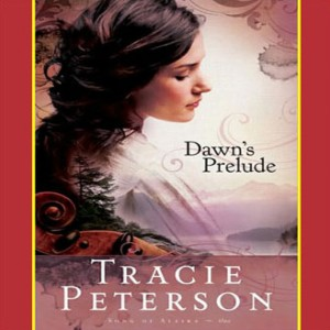 Dawn's Prelude (Song of Alaska Series, Book #1)