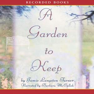 A Garden to Keep (The Derby Series, Book #4)