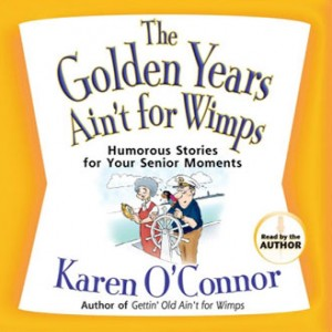 The Golden Years Ain't for Wimps