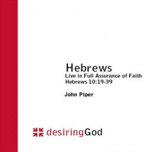 Hebrews: Live in Full Assurance of Faith