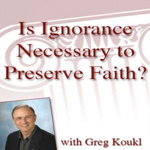 Is Ignorance Necessary to Preserve Faith