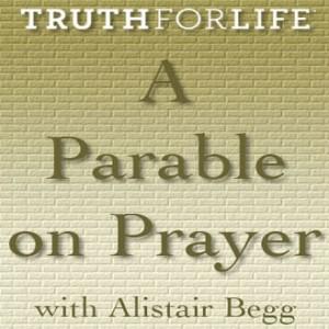 A Parable on Prayer
