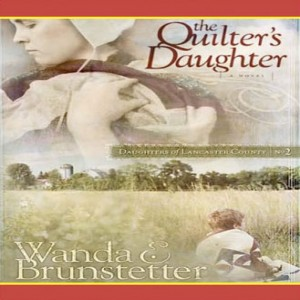 The Quilter's Daughter (Daughters Of Lancaster County)