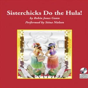 Sisterchicks Do the Hula (Sisterchicks Series, Book #2)