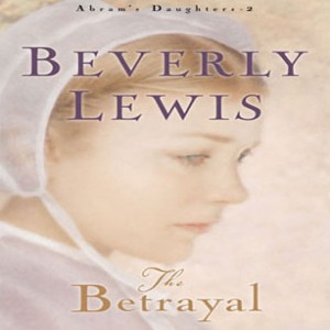 The Betrayal (Abram's Daughters, Book #2)