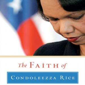 The Faith of Condoleezza Rice