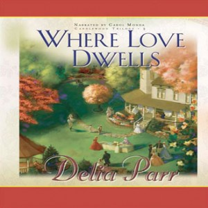 Where Love Dwells (The Candlewood Trilogy, Book #3)