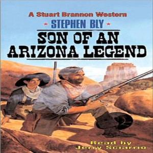 Son of an Arizona Legend (The Legend of Stuart Brannon Series, Book #6)