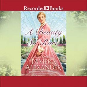 A Beauty So Rare (A Belmont Mansion Novel, Book #2)