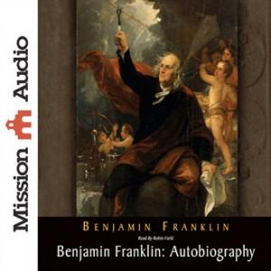 Benjamin Franklin: Autobiography