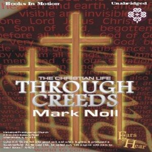 The Christian Life Through Creeds