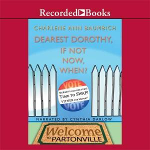 Dearest Dorothy, If Not Now, When? (Dearest Dorothy Series, Book #6)