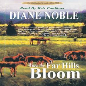 When the Far Hills Bloom (California Chronicles Series, Book #1)