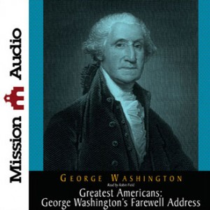 Greatest Americans: George Washington's Farewell Address
