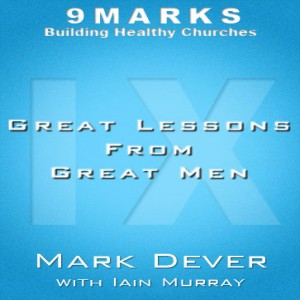 Great Lessons from Great Men with Iain Murray