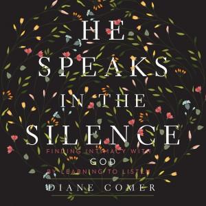 He Speaks in the Silence