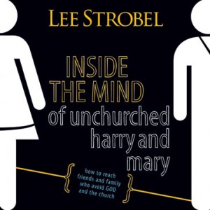 Inside the Mind of Unchurched Harry and Mary (Complete)