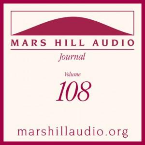 Mars Hill Audio Journal, Volume 108