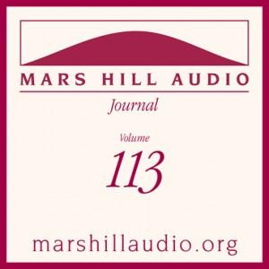 Mars Hill Audio Journal, Volume 113