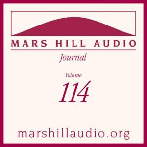 Mars Hill Audio Journal, Volume 114
