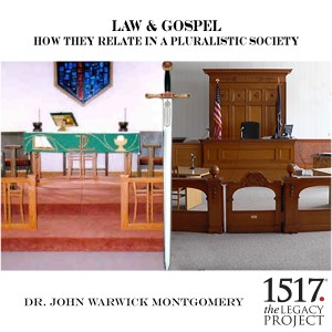 Law & Gospel – How They Relate In A Pluralistic Society