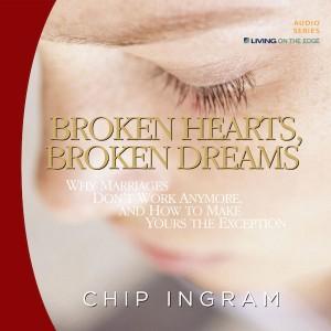 Broken Hearts, Broken Dreams Teaching Series