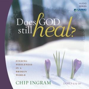 Does God Still Heal? Teaching Series
