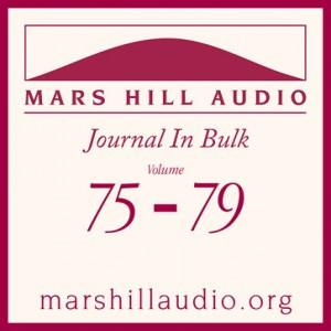 Mars Hill Audio Journal in Bulk, Volumes 75-79