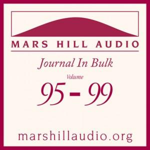 Mars Hill Audio Journal in Bulk, Volumes 95-99