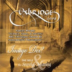 Oxbridge 2008: Science, Souls, & Society