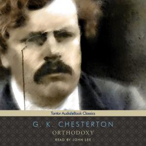 Orthodoxy (St. Dismas Catholic Classics Series, Book #4)