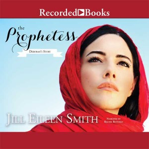 The Prophetess: Deborah's Story (Daughters of the Promised Land, Book #2)