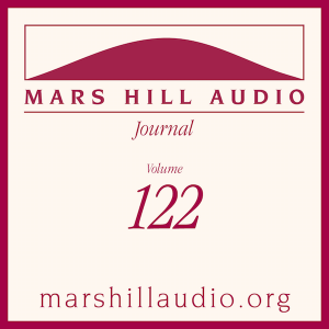 Mars Hill Audio Journal, Volume 122