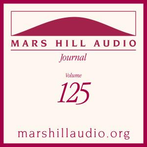 Mars Hill Audio Journal, Volume 125