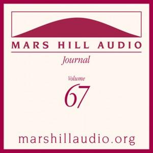 Mars Hill Audio Journal, Volume 67