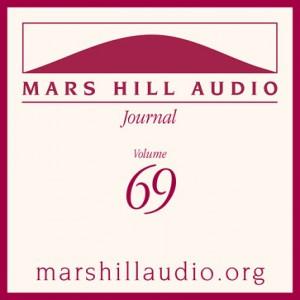Mars Hill Audio Journal, Volume 69