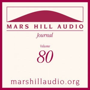 Mars Hill Audio Journal, Volume 80