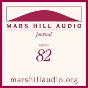 Mars Hill Audio Journal, Volume 82
