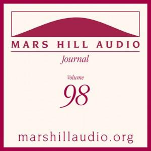 Mars Hill Audio Journal, Volume 98