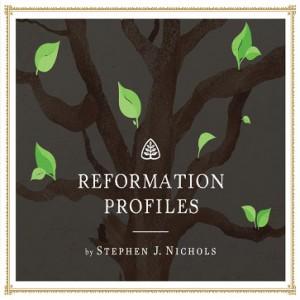 Reformation Profiles Teaching Series