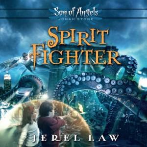 Spirit Fighter (Son of Angels Jonah Stone Series, Book #1)