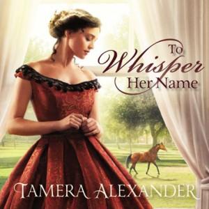 To Whisper Her Name (A Belle Meade Plantation Novel, Book #1)