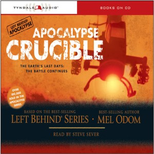 Apocalypse Crucible (The Left Behind Apocalypse Series, Book #2)