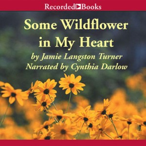 Some Wildflower in My Heart (The Derby Series, Book #2)