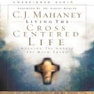 Living the Cross-Centered Life
