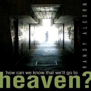 How Can We Know That We'll Go to Heaven?
