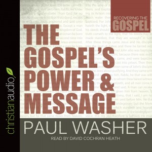 The Gospel's Power and Message (Recovering the Gospel Series)