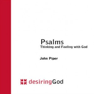 Psalms: Thinking and Feeling with God