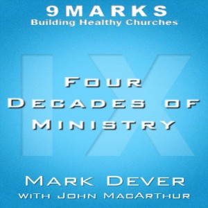 Four Decades of Ministry with John MacArthur